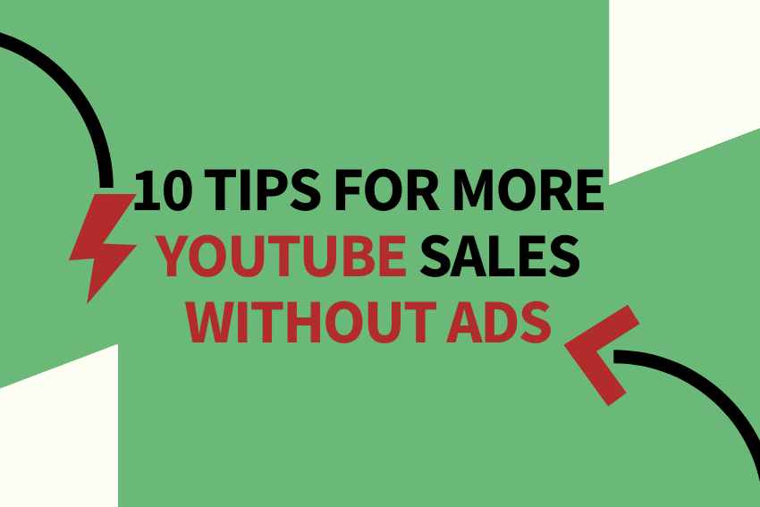 10 Tips for More YouTube Sales Without Ads