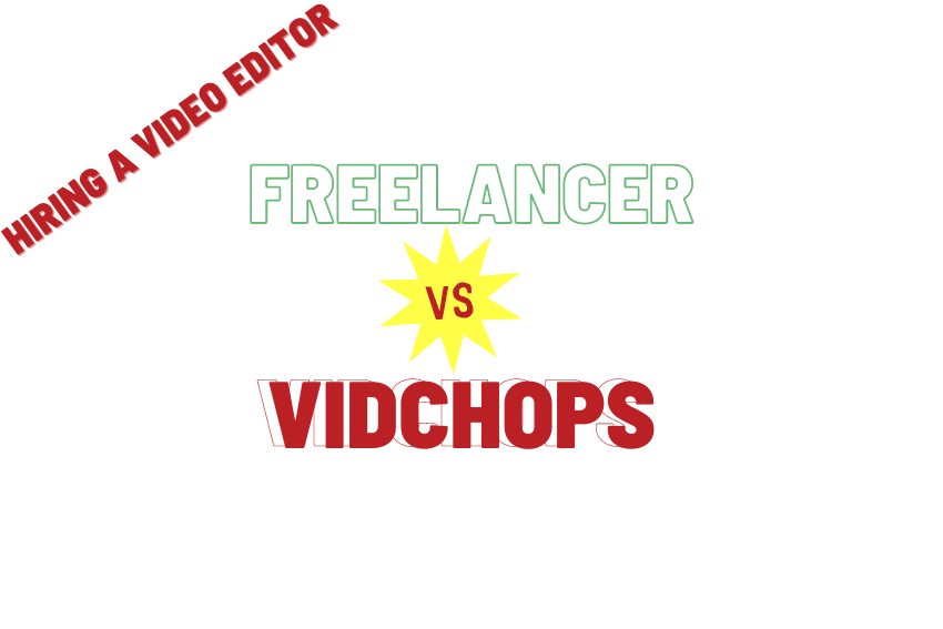 Hiring a Freelance Video Editor vs. Partnering With VidChops