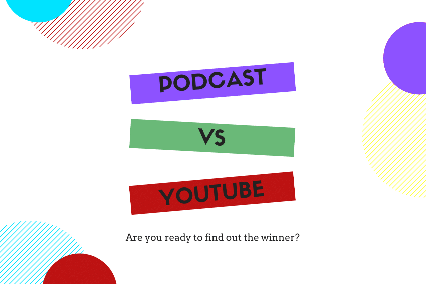 Podcast Vs YouTube Channel in 2020
