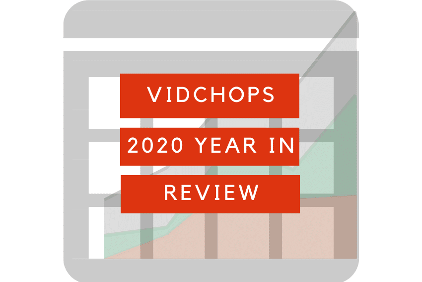 Vidchops 2020 Year in Review