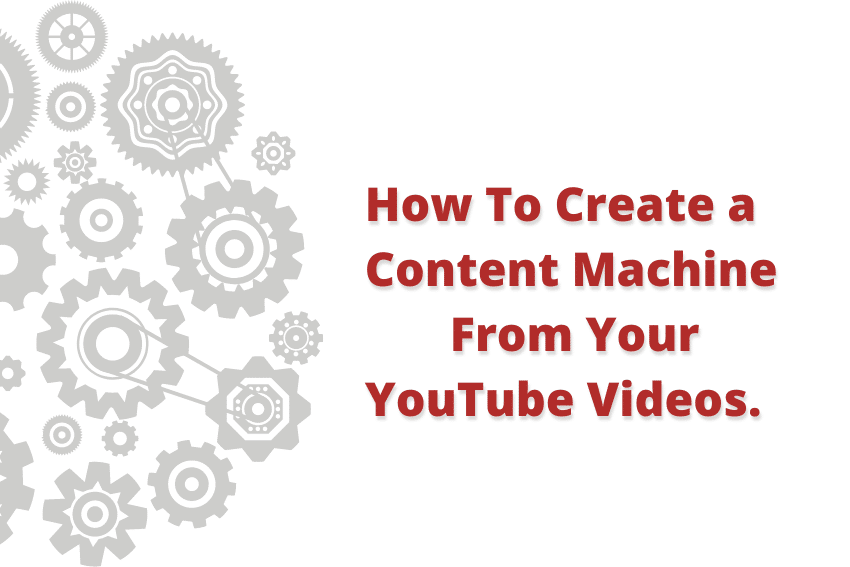how to create a content machine from YouTube videos
