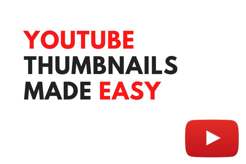 YouTube Thumbnails Made Easy