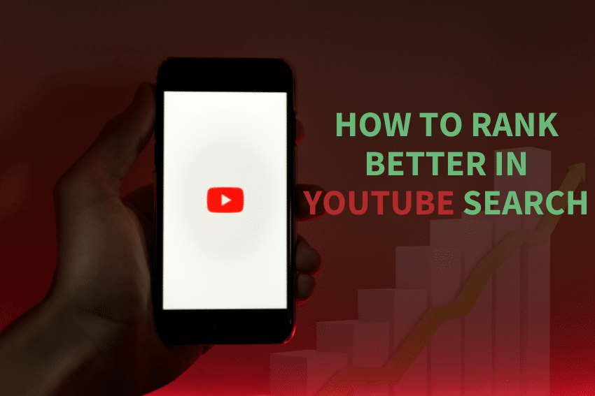 How to Rank Better in YouTube Search – A Complete Step by Step Guide