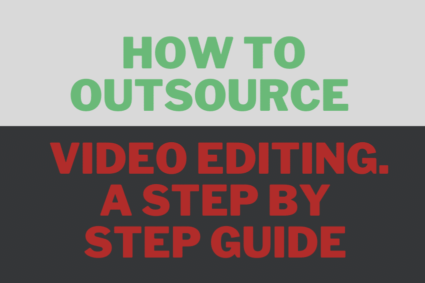how to outsource video editing