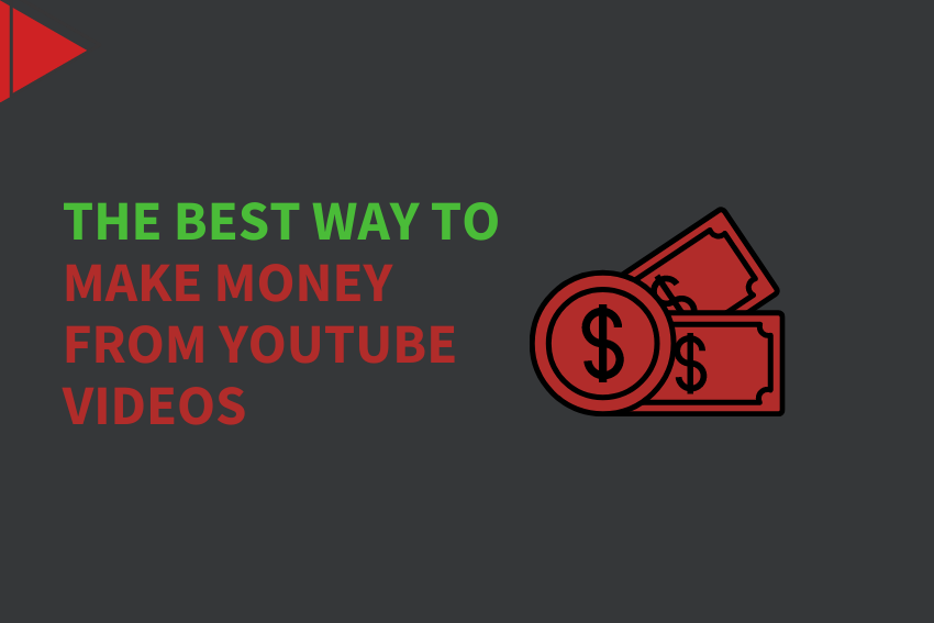 The Best Way To Make Money From YouTube Videos
