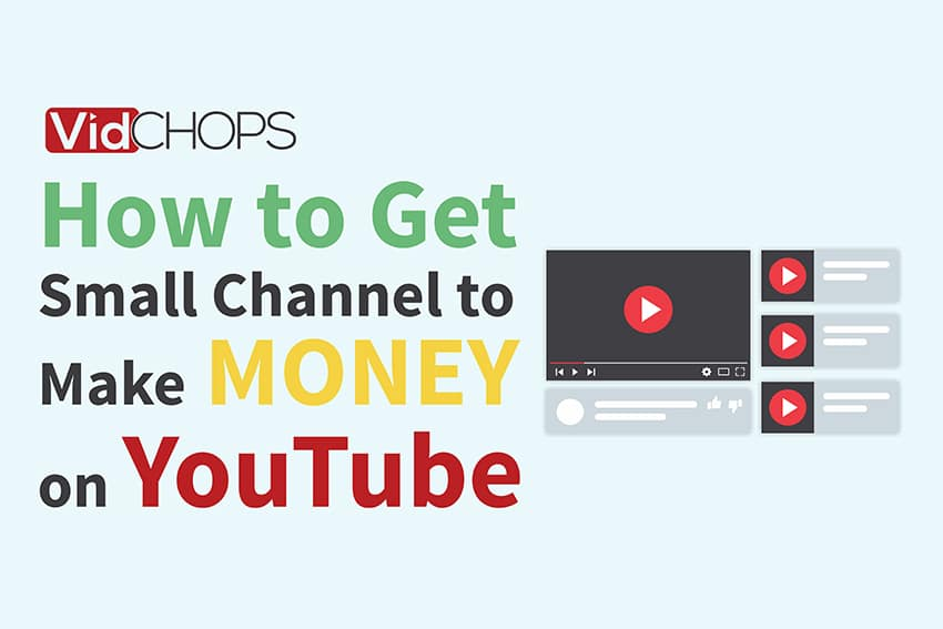 How to Get My Small Channel to Make Money on YouTube