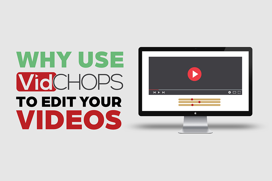 Why Use Vidchops to Edit Your Videos!