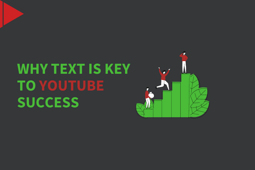 Why text is key to YouTube success